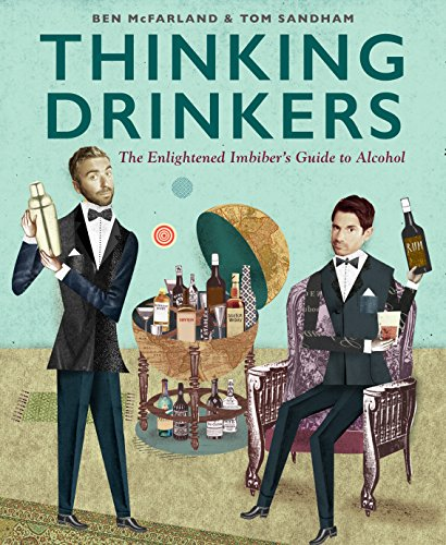9781909342620: Thinking Drinkers: The Enlightened Imbiber's Guide to Alcohol
