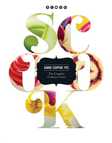 Scook: The Complete Cookery Guide (Hardback): Anne-sophie Pic
