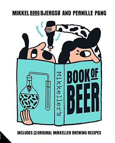 Mikkeller's Book of Beer: Includes 25 Original Mikkeller Brewing Recipes: Bjergs, Mikkel Borg,...