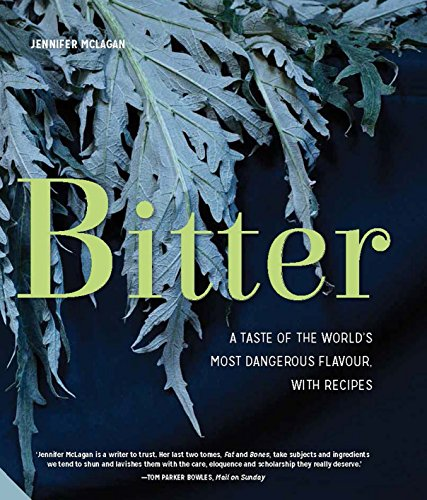 9781909342897: Bitter: A Taste of the World's Most Dangerous Flavour