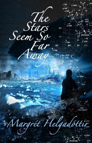 The Stars Seem So Far Away: Margret Helgadottir