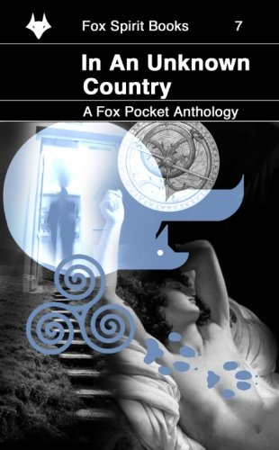In An Unknown Country: Volume 7 (Fox: Currion, Paul,Thorogood, Philip,Langton,
