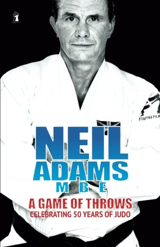 Neil Adams MBE Autobiography: A Game of: Neil Adams