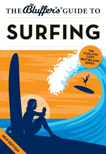 9781909365285: The Bluffer's Guide to Surfing (Bluffer's Guides)