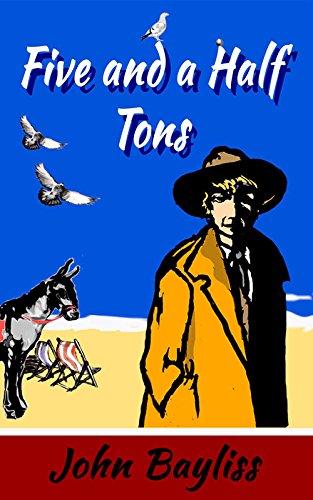 Five and a Half Tons: Bayliss, John