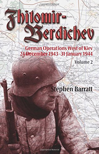 Zhitomir-Berdichev: v. 2: German Operations West of Kiev 24 December 1943-31 January 1944 (Hardback...