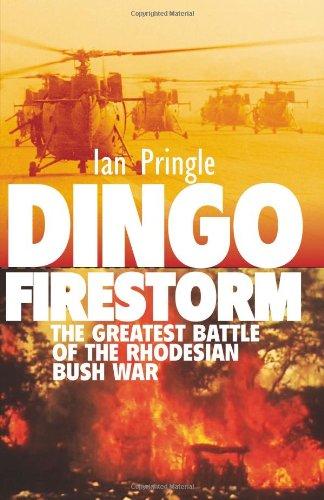 9781909384125: Dingo Firestorm: The Greatest Battle of the Rhodesian Bush War