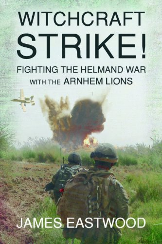 9781909384279: Witchcraft Strike!: Fighting the Helmand War with the Arnhem Lions