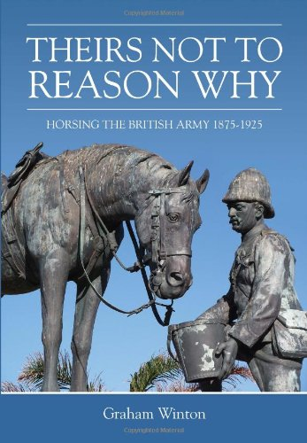 'Theirs Not To Reason Why': Horsing the British Army 1875-1925 (Wolverhampton Military ...