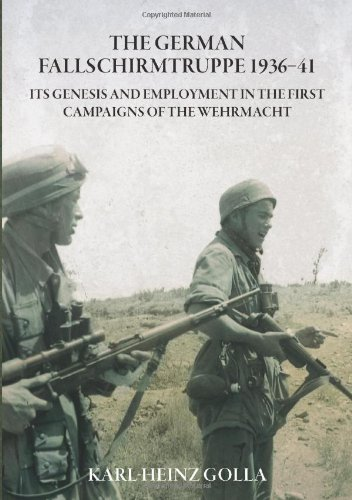 9781909384569: German Fallschirmtruppe 1936-41: Its Genesis and Employment in the First Campaigns of the Wehrmacht