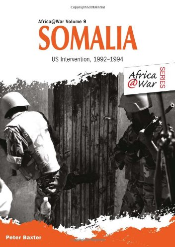 9781909384613: Somalia: US Intervention, 1992–1994 (Africa @ War Series)