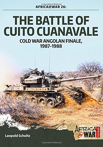 9781909384620: The Battle of Cuito Cuanavale: Cold War Angolan Finale, 1987-1988 (Africa@War)