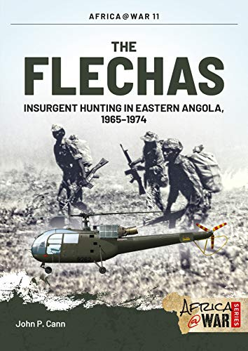9781909384637: The Flechas: Insurgent Hunting in Eastern Angola, 1965–1974 (Africa@War)