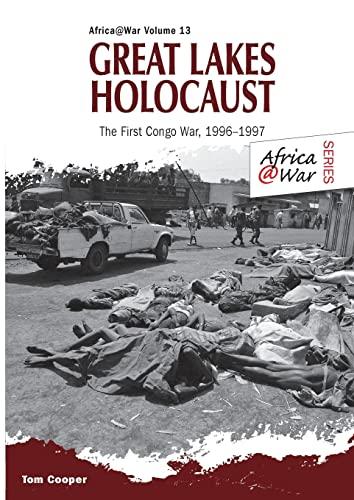 9781909384651: Great Lakes Holocaust: First Congo War, 1996–1997 (Africa @ War Series)