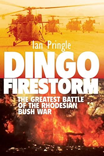 9781909384934: Dingo Firestorm: The Greatest Battle of the Rhodesian Bush War