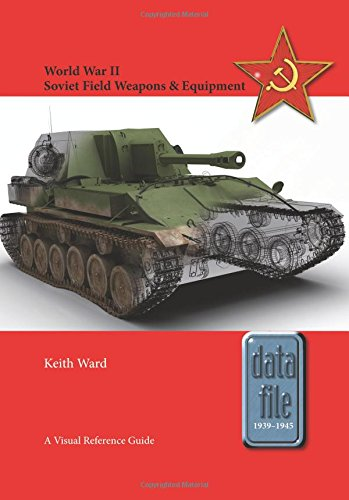 9781909384996: World War II Soviet Field Weapons & Equipment: A Visual Reference Guide (Datafile 1939-45)