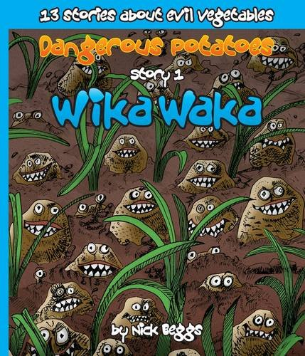 9781909386006: Dangerous Potatoes: Wika Waka Story 1