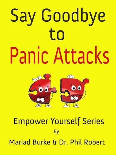 9781909393097: Say Goodbye to Panic Attacks (The Empower Yourself Series)