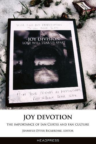 9781909394285: Joy Devotion: The Importance of Ian Curtis and Fan Culture