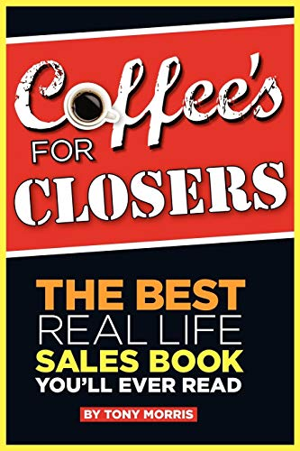 Coffee's for Closers: Tony Morris