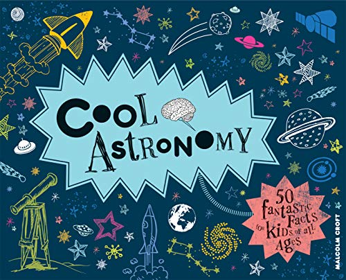 9781909396418: Cool Astronomy: 50 fantastic facts for kids of all ages