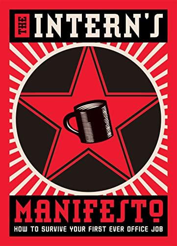 The Intern's Manifesto: How to Survive Your: Cross, Matthew