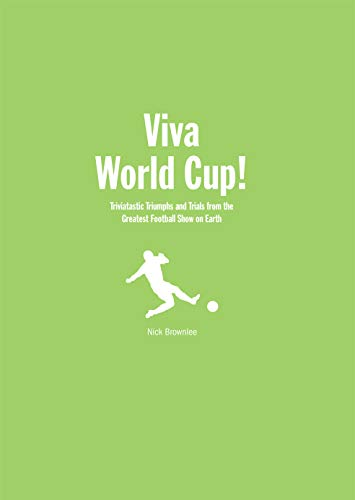 Viva World Cup!: Tales from the Greatest Football Show on Earth: Brownlee, Nick