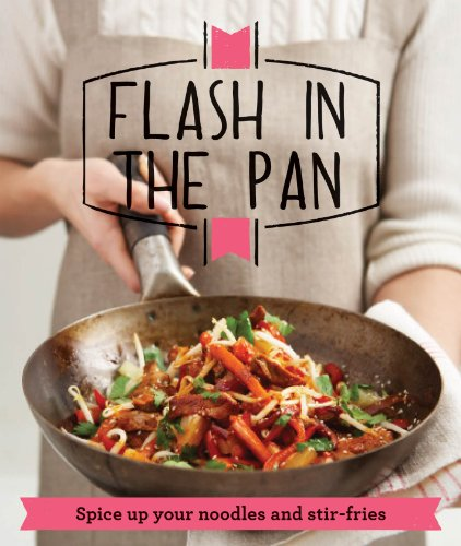 9781909397026: Flash in the Pan: Spice up your wok, noodles and stir-fries (Good Housekeeping)