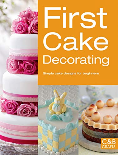 Sterling Publishing-First Cake Decorating: Collins & Brown