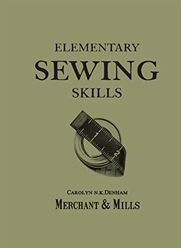 9781909397415: Elementary Sewing Skills: Do it once, do it well
