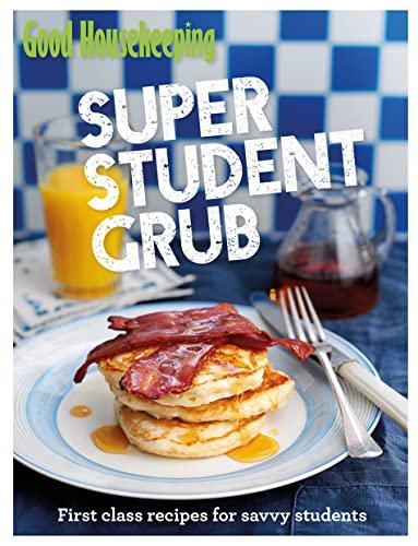Good Housekeeping Super Student Grub: Good Housekeeping