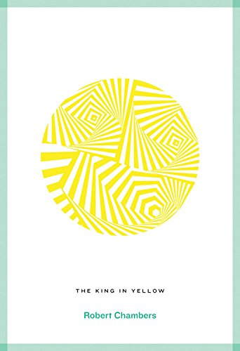The King In Yellow: Roads Classics (Classic: Chambers, Robert