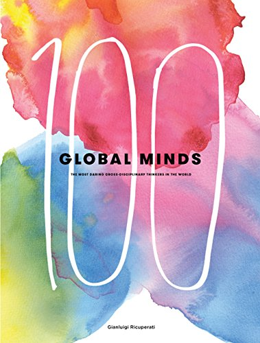 9781909399686: 100 Global Minds: The Most Daring Cross-disciplinary Thinkers in the World