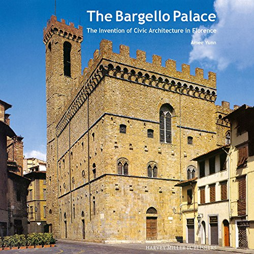 9781909400313: The Bargello Palace: The Invention of Civic Architecture in Florence (Architecture and the Arts in Early Modern Italy)