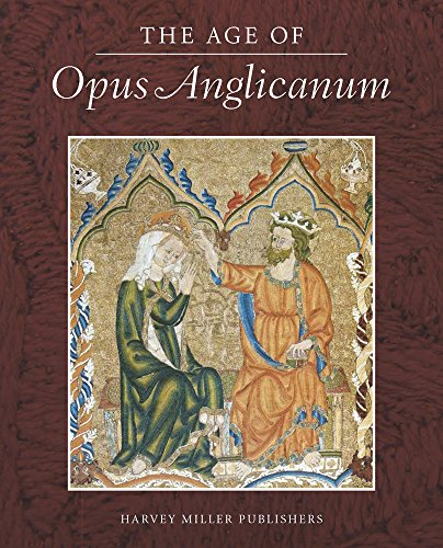 9781909400412: The Age of Opus Anglicanum: A Symposium (Studies in English Medieval Embroidery)