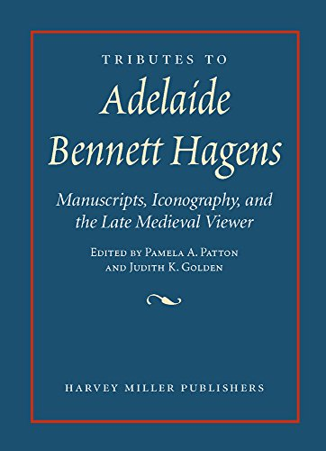 9781909400795: Tributes to Adelaide Bennett Hagens: Manuscripts, Iconography, and the Late Medieval Viewer