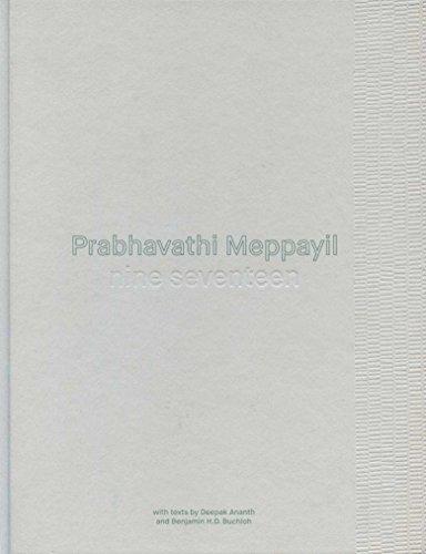 Prabhavathi Meppayil: Nine Seventeen (Hardback): Deepak Ananth, Benjamin H. D. Buchloh, Peter ...