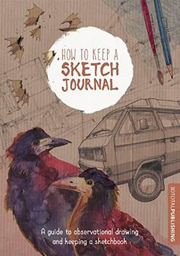 9781909414266: How to Keep a Sketch Journal: A Guide to Observational Drawing and Keeping a Sketchbook