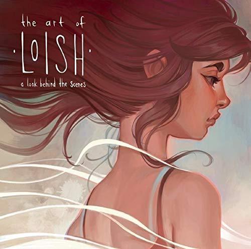 The Art of Loish: A Look Behind the Scenes (Hardcover): Lois Van Baarle