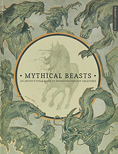 9781909414488: Mythical Beasts: An Artist's Field Guide to Designing Fantasy Creatures