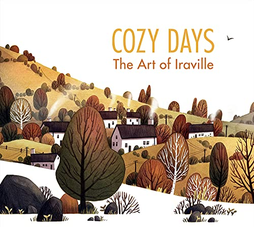 9781909414631: Cozy Days: The Art of Iraville (3dtotal Illustrator Series)