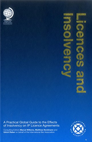 9781909416253: Licences and Insolvency: A Practical Global Guide to the Effects of Insolvency on Ip Licence Agreements