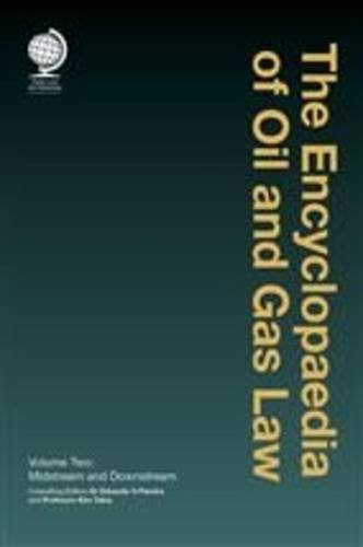 The Encyclopaedia of Oil and Gas Law: Midstream and Downstream Volume 2 (Hardback)