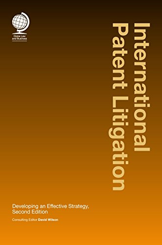 9781909416550: International Patent Litigation: Developing an Effective Strategy, Second Edition (Globe Law and Business)