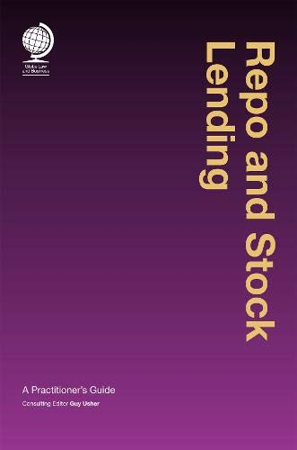 9781909416581: Repo and Stock Lending: A Practitioner's Guide