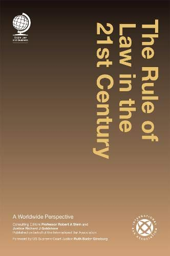 The Rule of Law in the 21st Century: A Worldwide Perspective: Justice Richard J Goldstone; ...