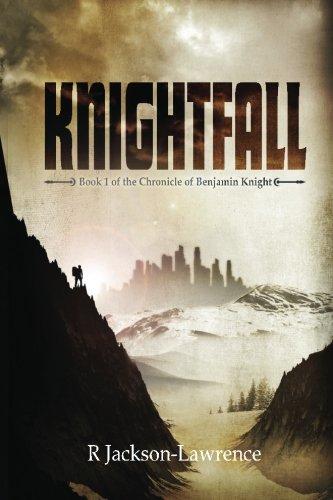 Knightfall: Book 1 of the Chronicle of Benjamin Knight: R Jackson-Lawrence