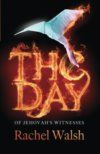 The Day: Of Jehovahs Witnesses: Rachel Walsh
