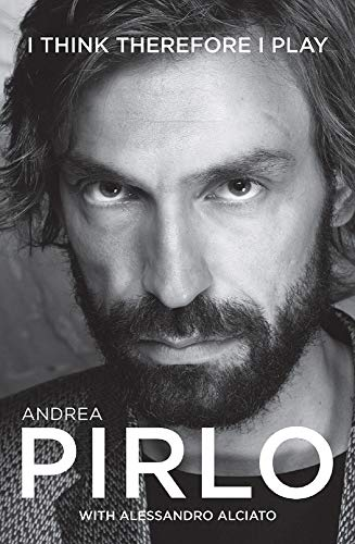 9781909430167: Andrea Pirlo. I Think Therefore I Play