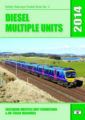 9781909431072: Diesel Multiple Units 2014: Including Multiple Unit Formations and On-Track Machines (British Railways Pocket Books)